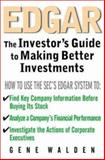 Edgar : The Investor's Guide to Better Investments, Walden, Gene, 0071410384