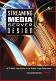 Streaming Media Server Design, Dashti, Ali and Kim, Seon Ho, 0130670383