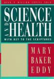 Science and Health with Key to the Scriptures : Authorized Edition, Eddy, Mary Baker, 0879520388