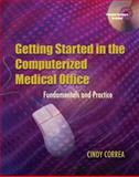 The Computerized Medical Office : Fundamentals and Practice, Correa, Cindy, 1401830382