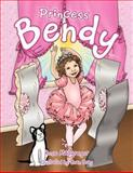 Princess Bendy, Rose MacGregor, 1467890383