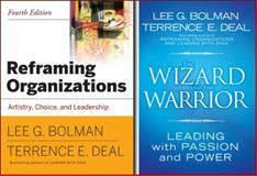 Reframing Organizations : Artistry, Choice, and Leadership 4E with Wizard and Warrior Set, Bolman, 0470540389