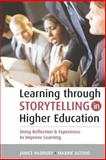 Learning Through Storytelling in Higher Education : Using Reflection and Experience to Improve Learning, McDrury, Janice and Alterio, Maxine, 0749440384