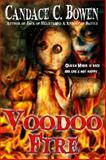 Voodoo Fire, Candace C. Bowen, 0989260380