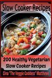 Slow Cooker Recipes, Gina Matthews, 1495360385