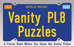 Vanity Plate Puzzles, Michelle Mazzulo, 1595800387