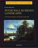 Peter Paul Rubens (1577-1640) and His Landscapes : Ideas on Nature and Art, Kleinert, Corina, 250355038X