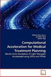 Computational Acceleration for Medical Treatment Planning, William Chun Yip Lo and Jonathan Rose, 3639250389