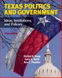 Texas Politics and Government : Ideas, Institutions, and Policies, Haag, Stefan D. and Keith, Gary, 0321100387