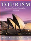 Tourism : Principles, Practices, Philosophies, Goeldner, Charles R. and Ritchie, J. R. Brent, 0471450383