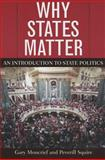 Why States Matter : An Introduction to State Politics, Moncrief/Squire, 074257038X