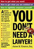 You Don't Need a Lawyer!, James M. Kramon and James Kramon, 0761140387