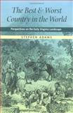 The Best and Worst Country in the World : Perspectives on the Early Virginia Landscape, Adams, Stephen, 0813920388