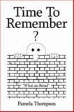 Time to Remember, Pamela Thompson, 1434340384