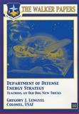 Department of Defense Energy Strategy - Teaching an Old Dog New Tricks, Gregory Lengyel, 1478380381