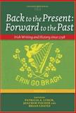 Back to the Present Vol. 2 : Irish Writing and History since 1798, , 9042020385