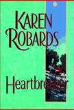 Heartbreaker, Karen Robards, 0385310382