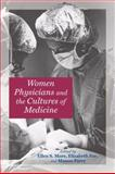 Women Physicians and the Cultures of Medicine, Fee, Elizabeth, 0801890381