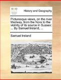 Picturesque Views, on the River Medway, from the Nore to the Vicinity of Its Source in Sussex, Samuel Ireland, 1140990381