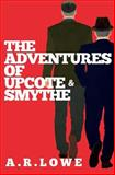 The Adventures of Upcote and Smythe, A. Lowe, 1499780389