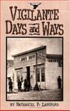 Vigilante Days and Ways, Nathaniel P. Langford, 1560370386