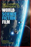 The Liverpool Companion to World Science Fiction Film, , 1781380384