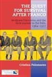 The Quest for Survival after Franco : Moderate Francoism and the Slow Journey to the Polls, 1964-1977, Palomares, Cristina, 1903900387