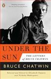 Under the Sun, Bruce Chatwin, 0143120387