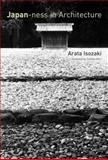Japan-Ness in Architecture, Isozaki, Arata, 0262090384