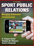 Sport Public Relations, G. Clayton Stoldt and Stephen Dittmore, 073609038X