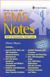 EMS Notes : EMTand Paramedic Field Guide, Myers, Ehren, 0803620381