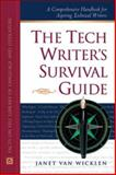 The Tech Writer's Survival Guide : A Handbook for Aspiring Technical Writers, Van Wicklen, Janet, 0816040389