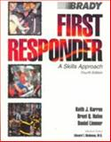 First Responder : A Skills Approach, Karren, Keith J. and Hafen, Brent Q., 0893030384