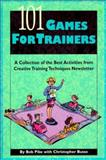 101 Games for Trainers : A Collection of the best Activities from Creative Training Techniques, Pike, Bob and Busse, Chris, 0943210380