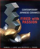 Contemporary Japanese Ceramics, Samuel J. Lurie and L. Chang Beatrice, 1891640380