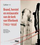 Brand, Herstel en Restauratie Van de Kerk Van Vlierbeek (1953-1959), Dictus, D. and Janssen, R., 9042930381