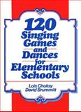 120 Singing Games and Dances for Elementary Schools 9780136350385