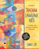 Teaching Language Arts : A Student- and Response-Centered Classroom (with Student Activities Planner), Cox, Carole, 0205410383