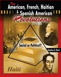 The American, French, Haitian, and Spanish American Revolutions 1775-1825 Social or Political?, Reed, Stephen A., 0757560385