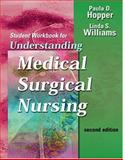 Study Guide for Understanding Medical-Surgical Nursing, Hopper, Paula D. and Williams, Linda S., 0803610386