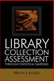 Library Collection Assessment Through Statistical Sampling, Brian J. Baird, 0810850389
