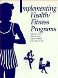 Implementing Health-Fitness Programs, Patton, Robert W. and Corry, James M., 0873220382