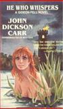 He Who Whispers, John Dickson Carr, 0930330382