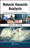Natural Hazards Analysis : Reducing the Impact of Disasters, Pine, John, 142007038X