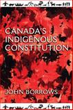 Canada's Indigenous Constitution, Borrows, John, 1442610387