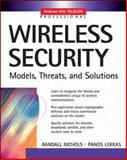Wireless Security : Models, Threats, and Solutions, Nichols, Randall K. and Lekkas, Panos, 0071380388