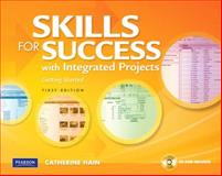 Skills for Success with Integrated Projects, Getting Started, Hain, Catherine, 0135040388