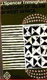 History of Islam in West Africa, John Spencer Trimingham, 0192850385