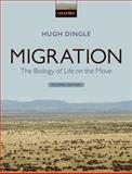 Migration : The Biology of Life on the Move, Dingle, Hugh, 0199640386