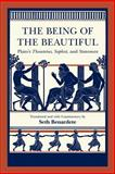 The Being of the Beautiful : Plato's Theaetetus, Sophist, and Statesman, Plato, 0226670384